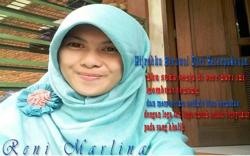 Hijrahku Berawal Dari Keterpaksaan (Foto: Penulis Reni Marlina)